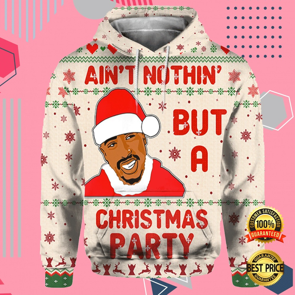 Tupac 2pac Ain't Nothin But A Christmas Party All Over Printed 3d Hoodie 4