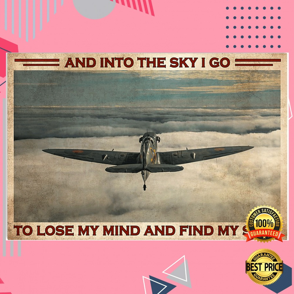 And Into The Sky I Go To Lose My Mind And Find My Soul Poster 4