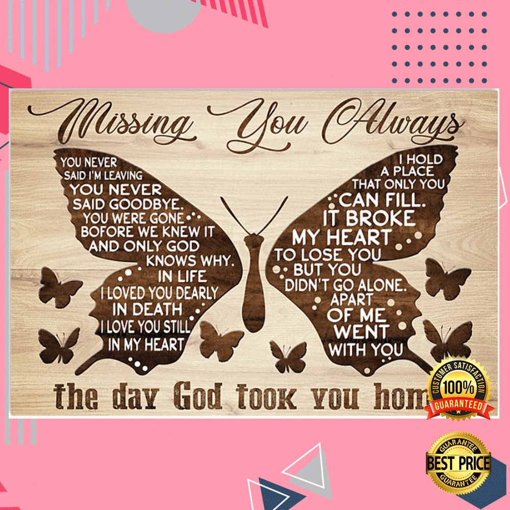 Butterfly Missing You Always The Day God Took You Home Poster 4