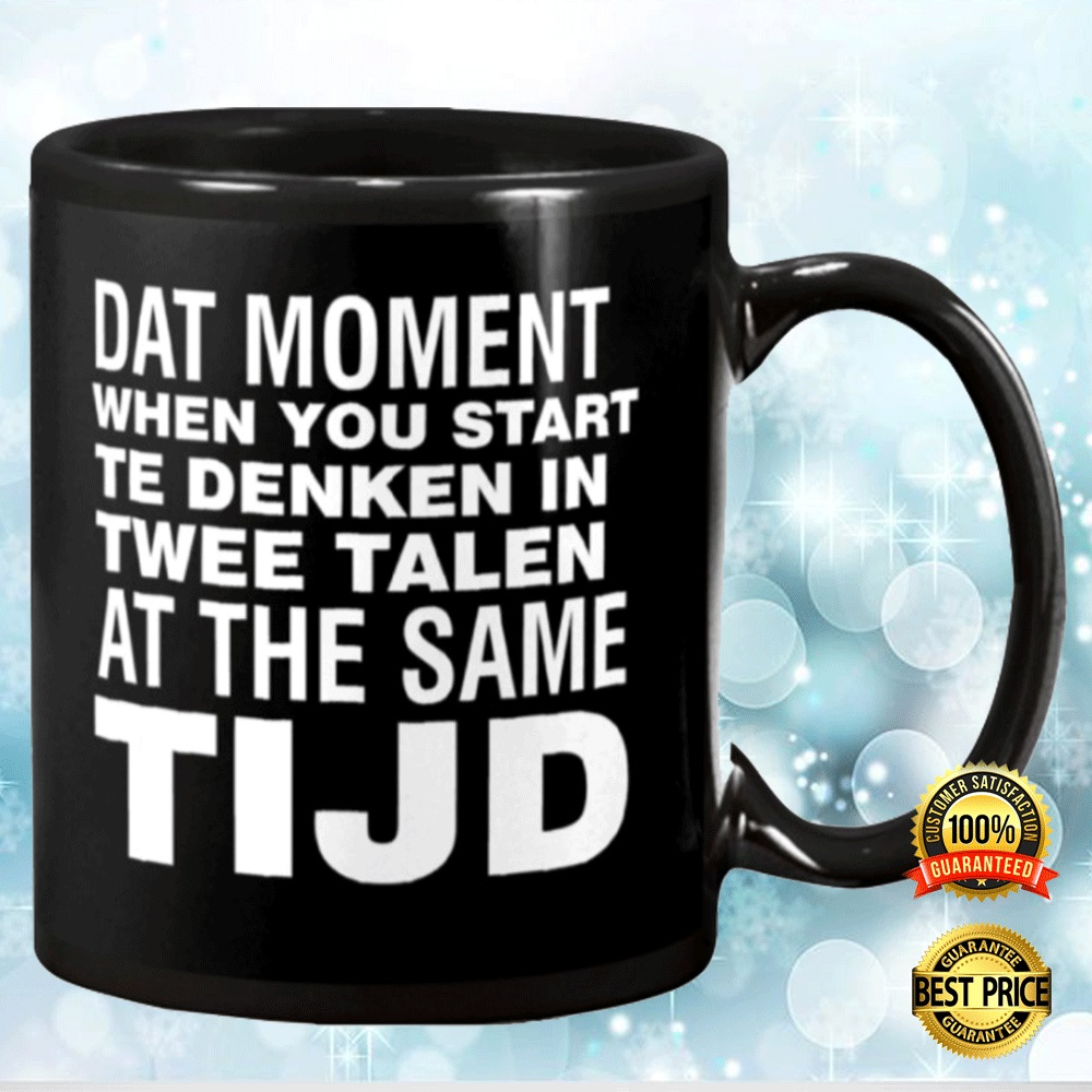 Dat Moment When You Start Te Denken In Twee Talen At The Same Tijd Mug 4