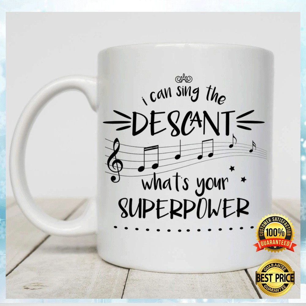 I Can Sing The Descant What's Your Superpower Mug 4