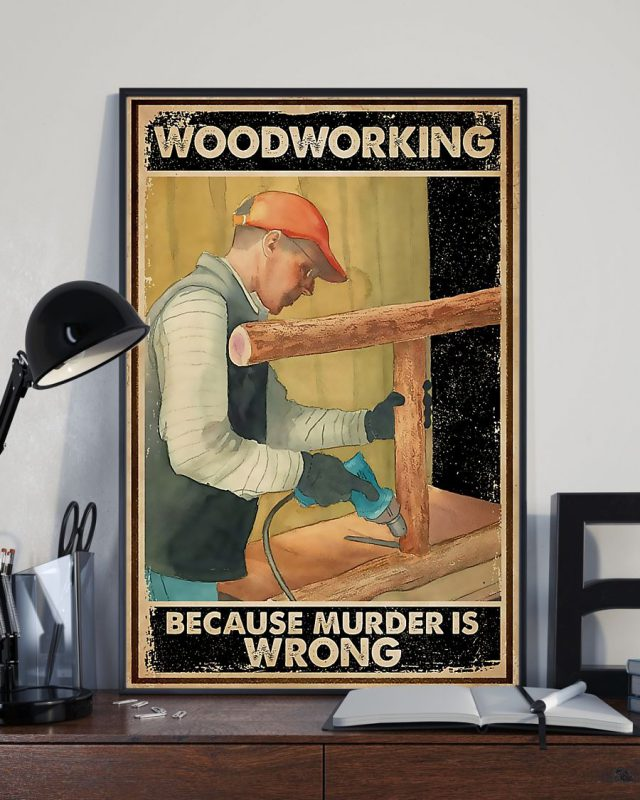 [LIMITED] Poster Carpenter woodworking because murder is wrong
