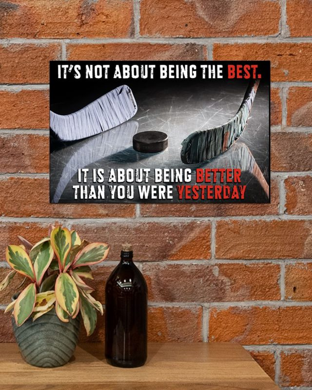 [LIMITED] Poster Hockey It's not about being the best it is about being better than you were yesterday