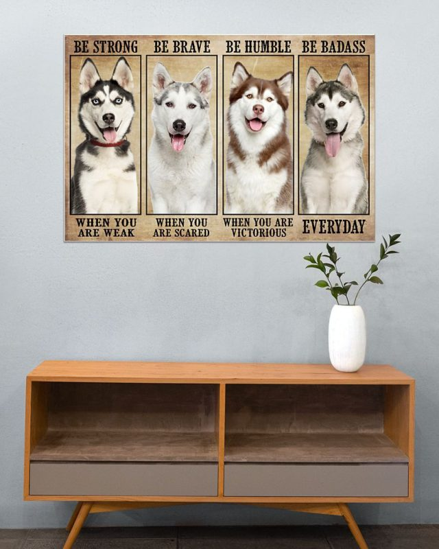 [LIMITED] Poster Husky be strong be brave be humble be badass