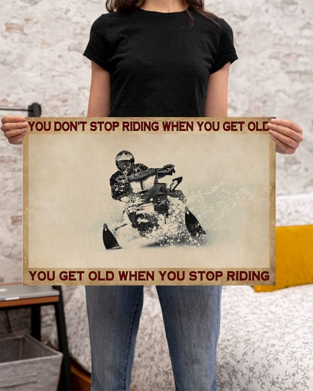 [LIMITED] Poster Snowmobiling You don't stop riding when you get old when you stop riding