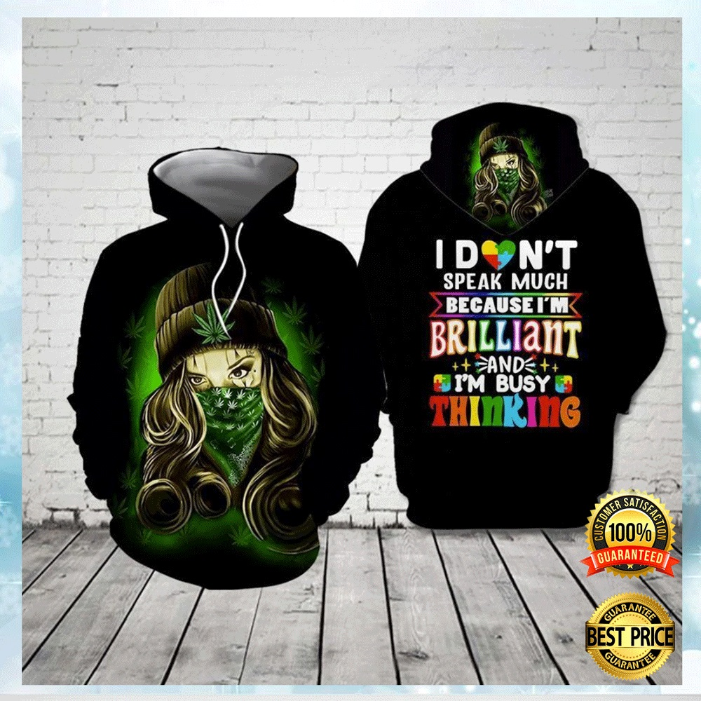 Weed I Don't Speak Much Because I'm Brilliant And I'm Busy Thinking All Over Printed 3d Hoodie 4