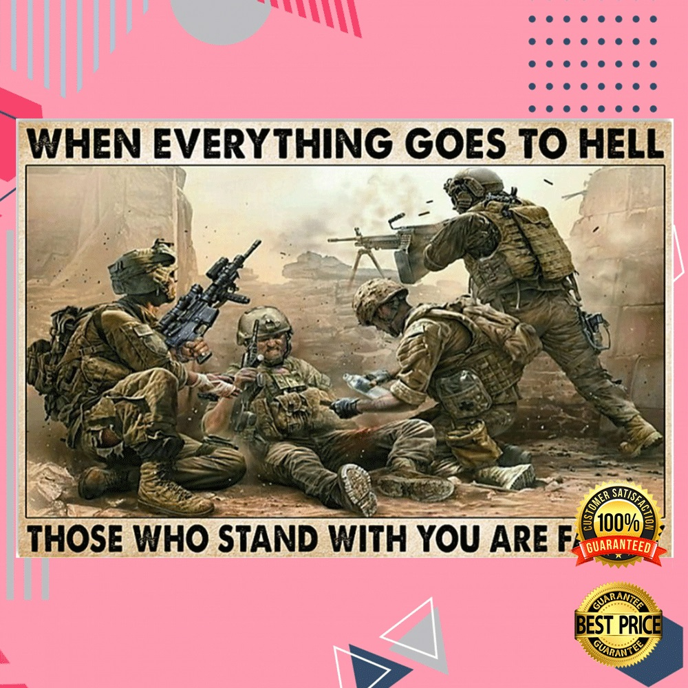 When Everything Goes To Hell Those Who Stand With You Are Family Poster 4